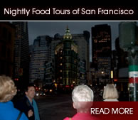 Nightly Food Tours of San Francisco - Click Here!